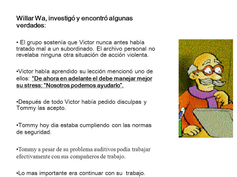 Willar Wa, investigó y encontró algunas verdades: