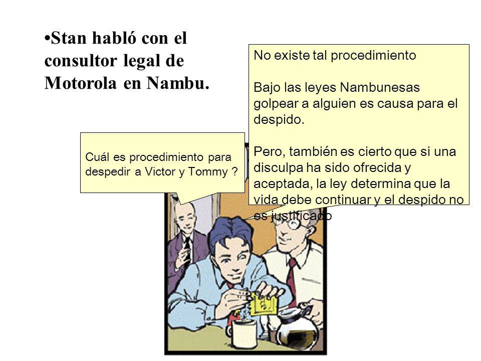 •Stan habló con el consultor legal de Motorola en Nambu.