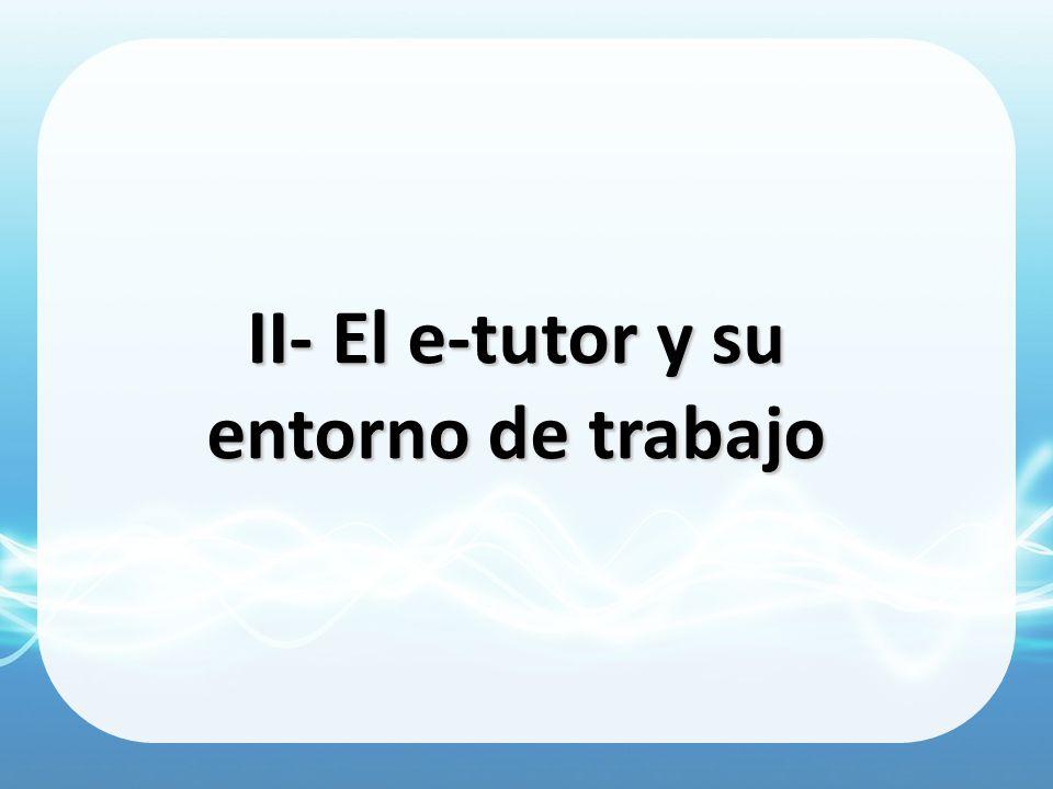II- El e-tutor y su entorno de trabajo