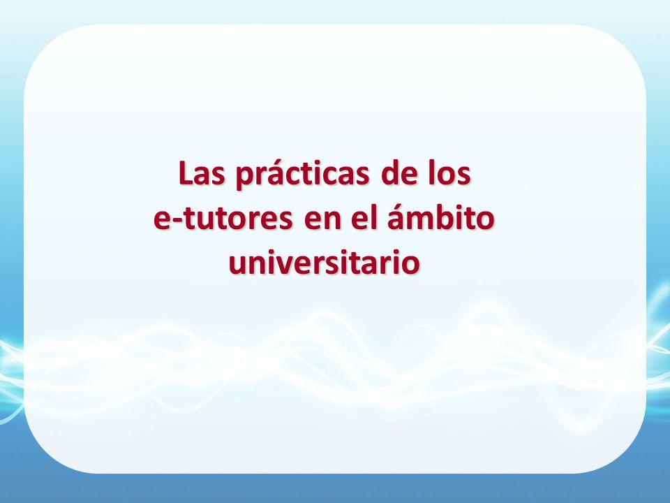 Las prácticas de los e-tutores en el ámbito universitario