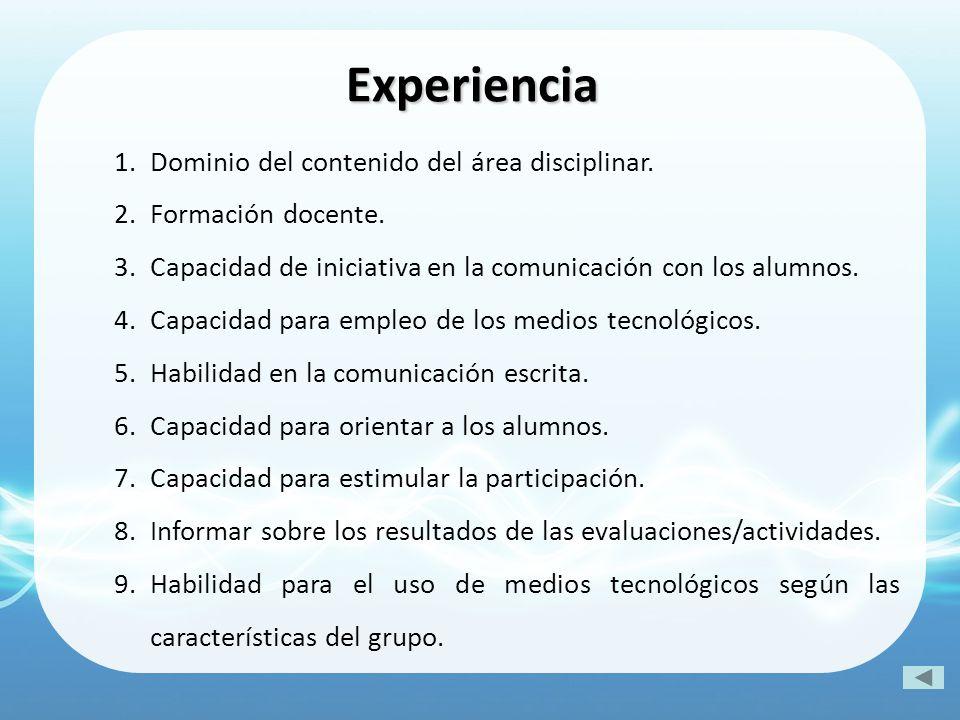 Experiencia Dominio del contenido del área disciplinar.