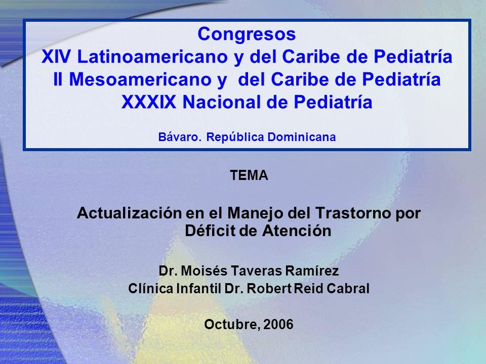 Congresos XIV Latinoamericano y del Caribe de Pediatría II Mesoamericano y del Caribe de Pediatría XXXIX Nacional de Pediatría Bávaro. República Dominicana