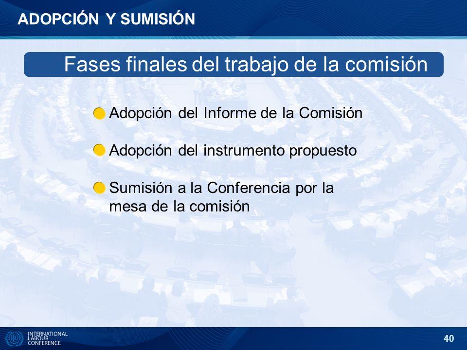 Fases finales del trabajo de la comisión