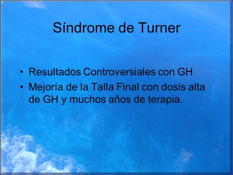Síndrome de Turner Resultados Controversiales con GH