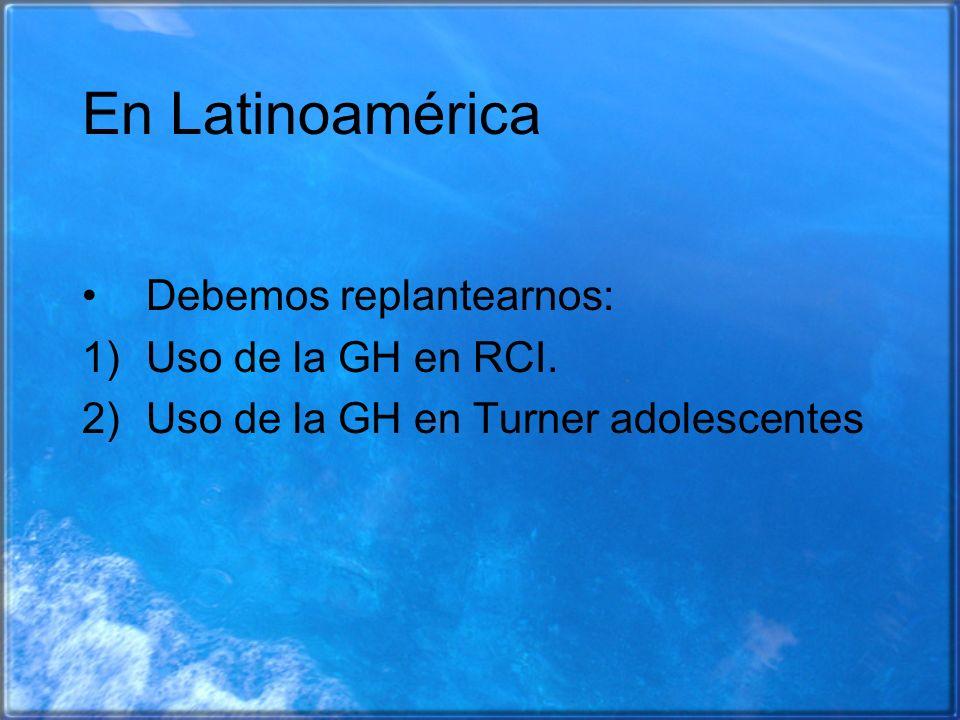 En Latinoamérica Debemos replantearnos: Uso de la GH en RCI.