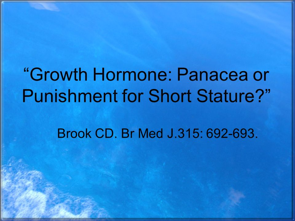 Growth Hormone: Panacea or Punishment for Short Stature