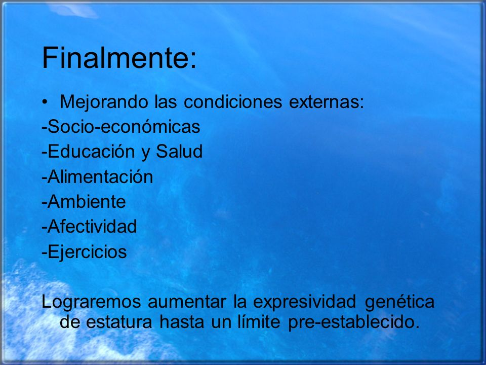 Finalmente: Mejorando las condiciones externas: -Socio-económicas
