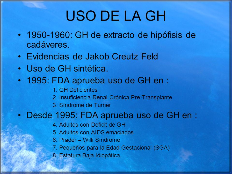 USO DE LA GH 1950-1960: GH de extracto de hipófisis de cadáveres.