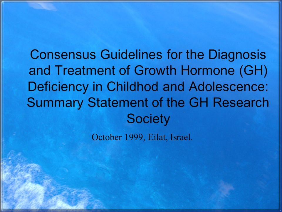 Consensus Guidelines for the Diagnosis and Treatment of Growth Hormone (GH) Deficiency in Childhod and Adolescence: Summary Statement of the GH Research Society