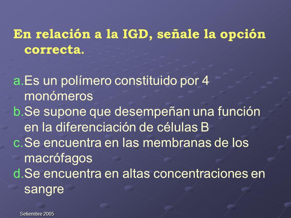 En relación a la IGD, señale la opción correcta.