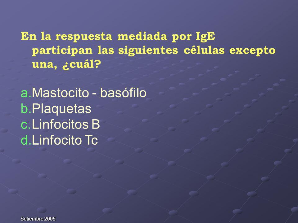 Mastocito - basófilo Plaquetas Linfocitos B Linfocito Tc