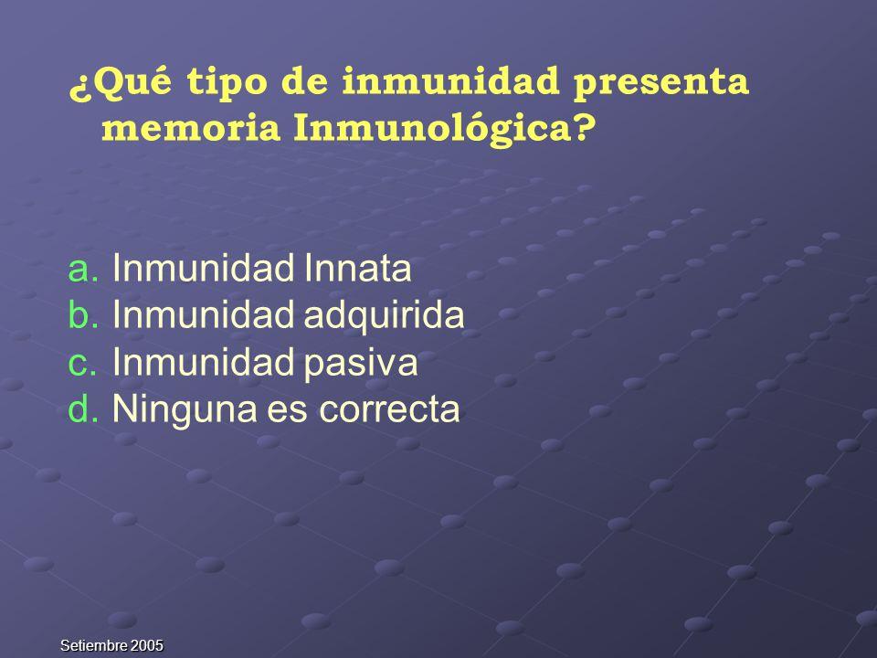 ¿Qué tipo de inmunidad presenta memoria Inmunológica