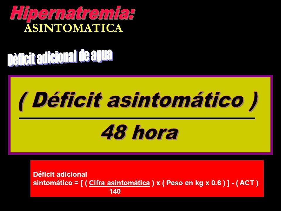( Déficit asintomático )