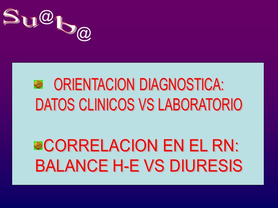 Su b @ @ ORIENTACION DIAGNOSTICA: DATOS CLINICOS VS LABORATORIO