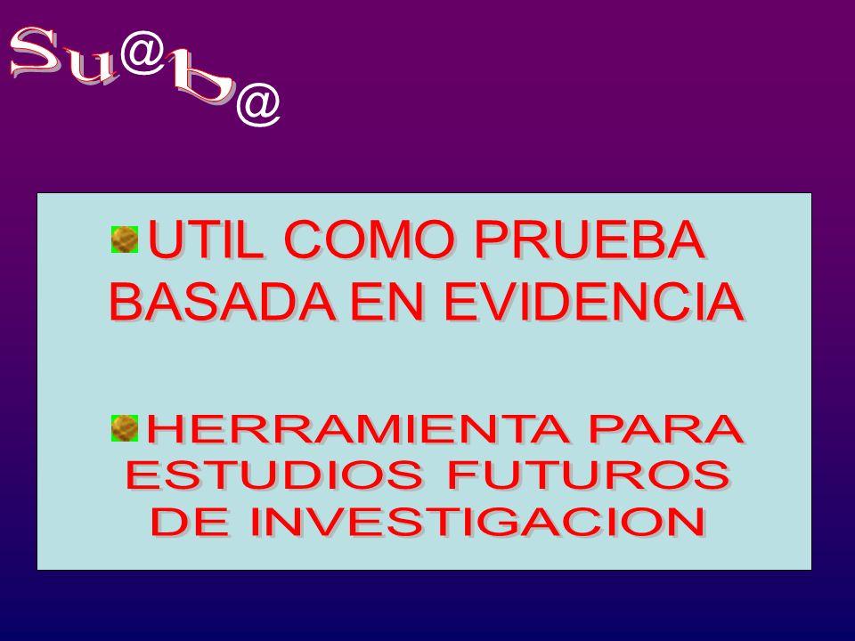 Su b @ @ UTIL COMO PRUEBA BASADA EN EVIDENCIA HERRAMIENTA PARA