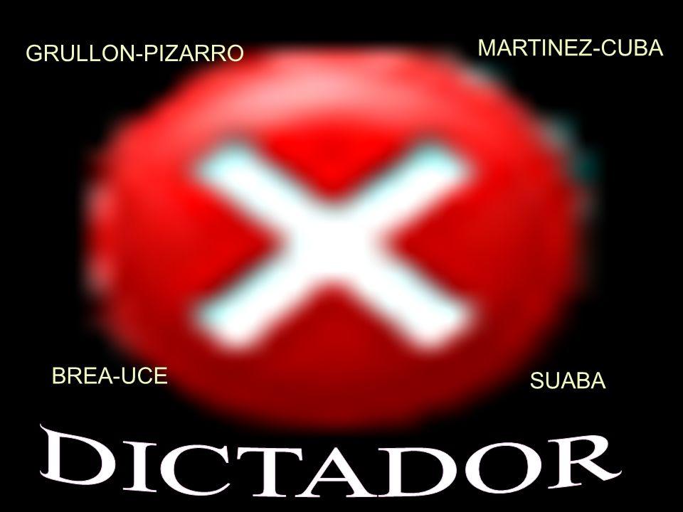 MARTINEZ-CUBA GRULLON-PIZARRO BREA-UCE SUABA DICTADOR