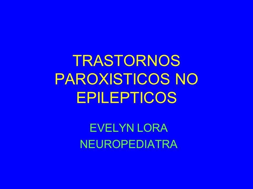 TRASTORNOS PAROXISTICOS NO EPILEPTICOS