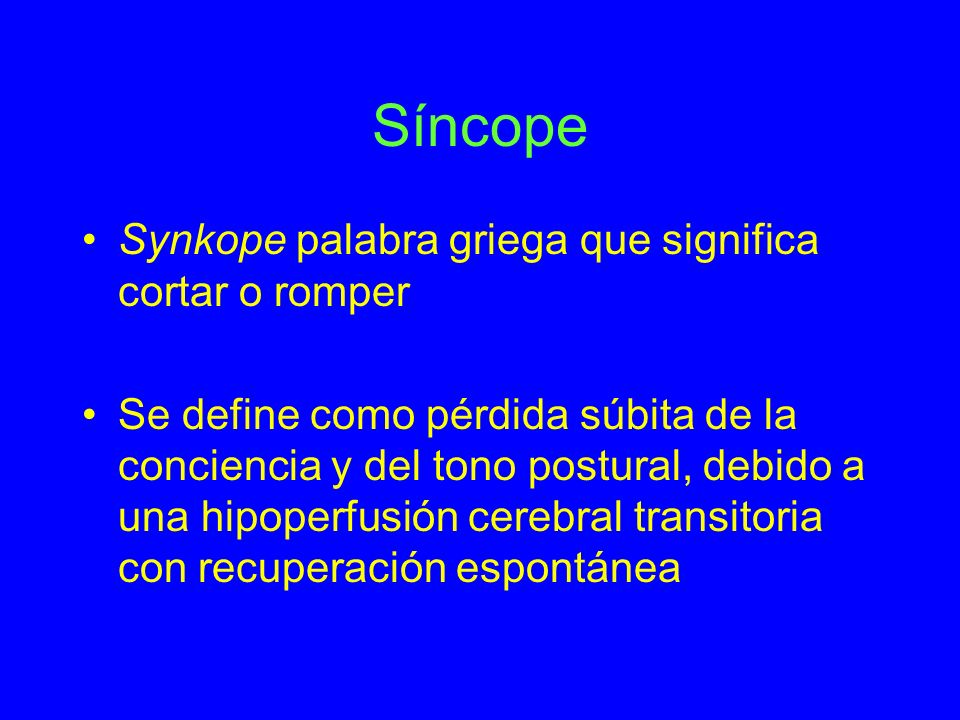 Síncope Synkope palabra griega que significa cortar o romper