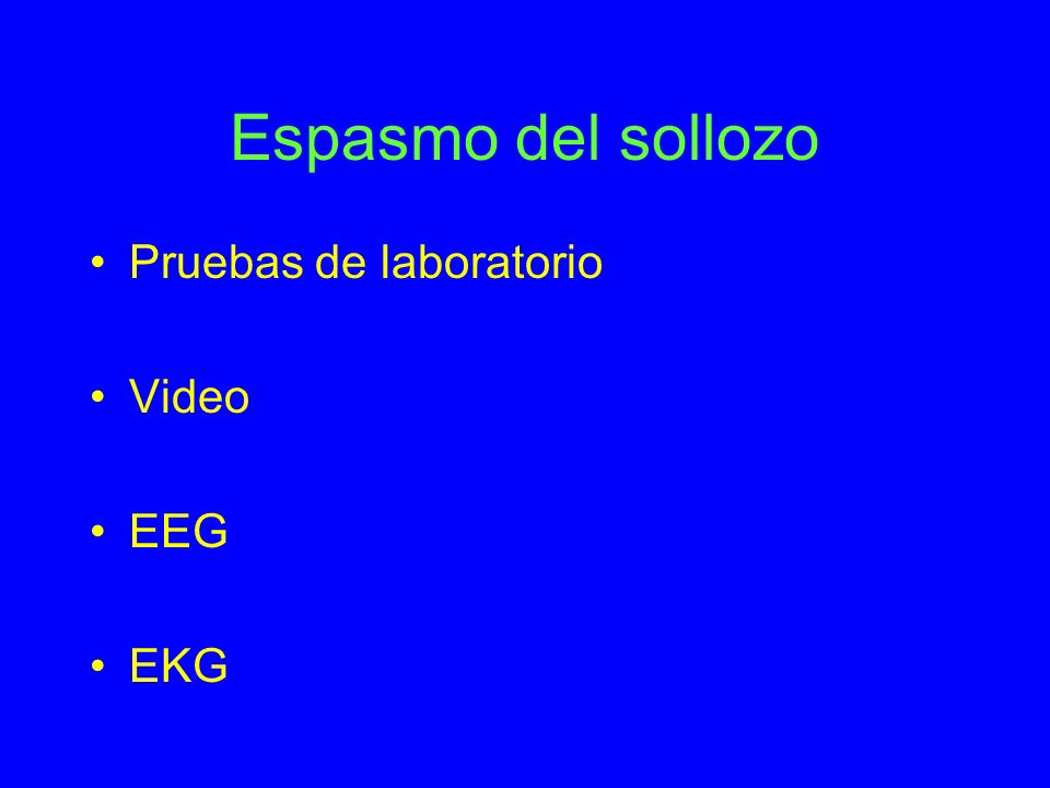 Espasmo del sollozo Pruebas de laboratorio Video EEG EKG