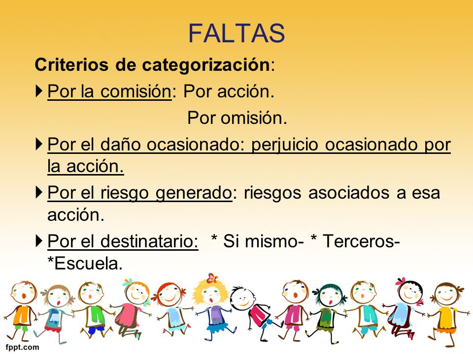 FALTAS Criterios de categorización: Por la comisión: Por acción.