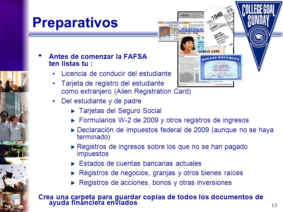 Preparativos Antes de comenzar la FAFSA ten listas tu :