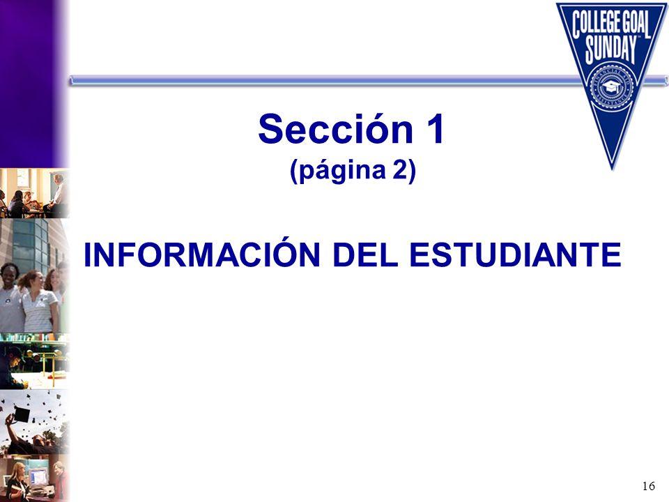 Sección 1 (página 2) INFORMACIÓN DEL ESTUDIANTE