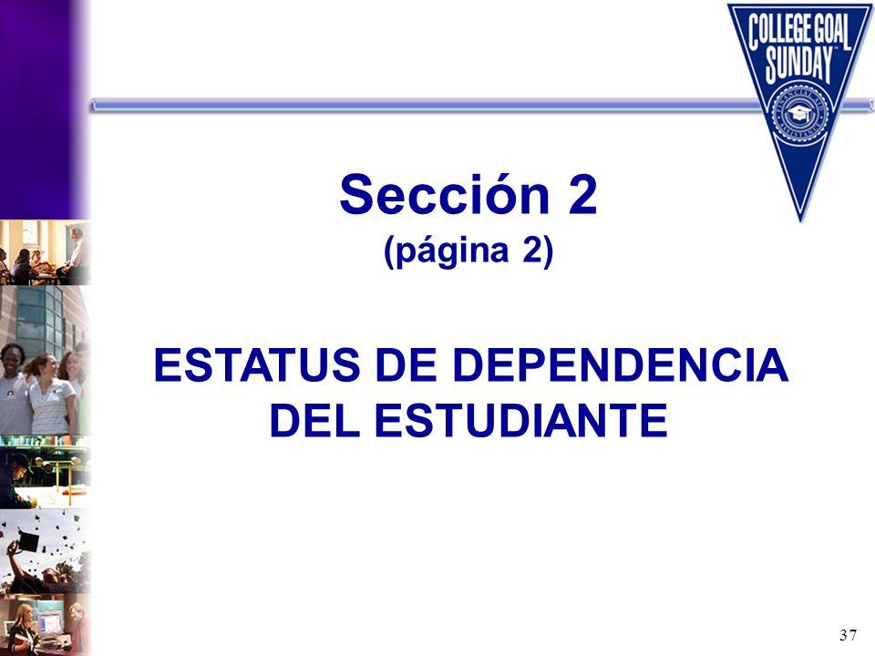 Sección 2 (página 2) ESTATUS DE DEPENDENCIA DEL ESTUDIANTE