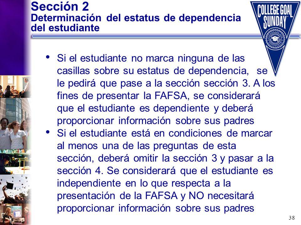 Sección 2 Determinación del estatus de dependencia del estudiante
