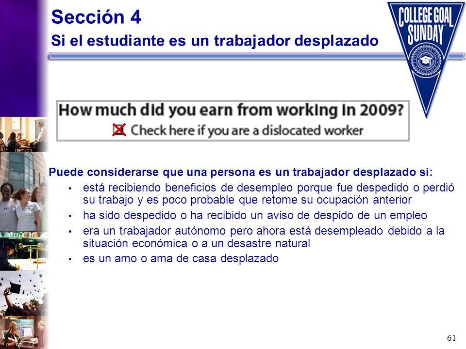 Sección 4 Si el estudiante es un trabajador desplazado