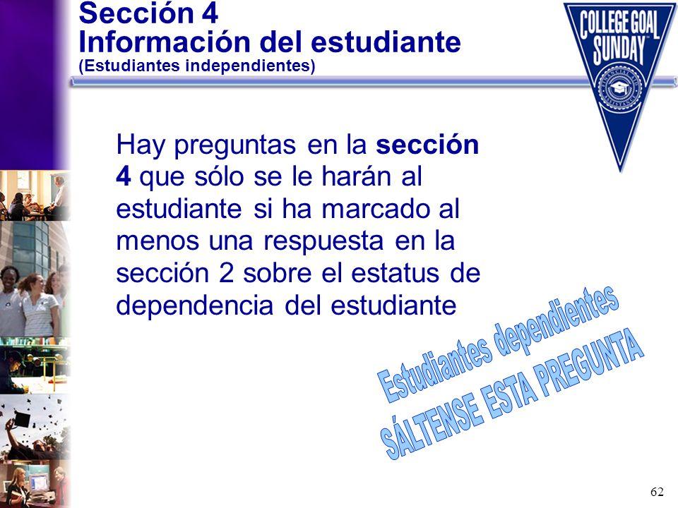 Sección 4 Información del estudiante (Estudiantes independientes)