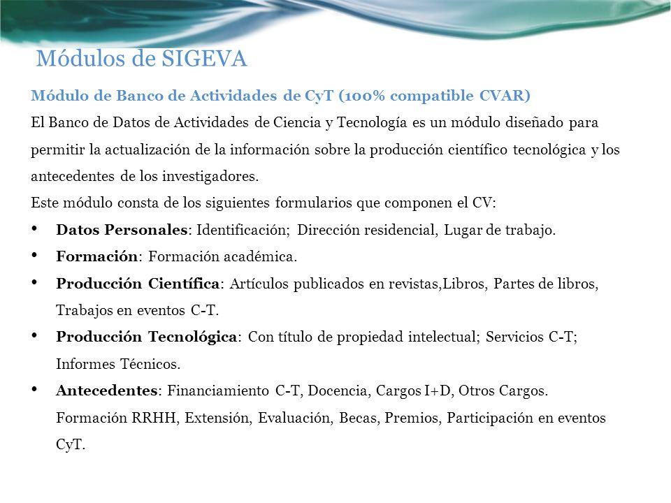 Módulos de SIGEVA Módulo de Banco de Actividades de CyT (100% compatible CVAR)