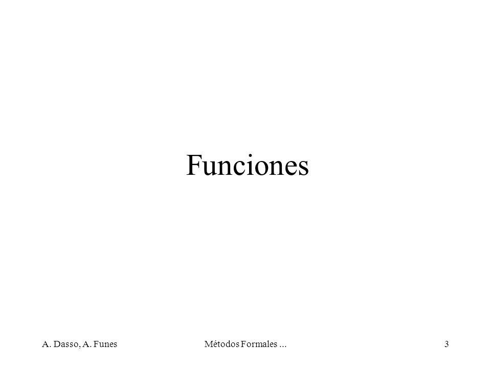 Funciones A. Dasso, A. Funes Métodos Formales ...
