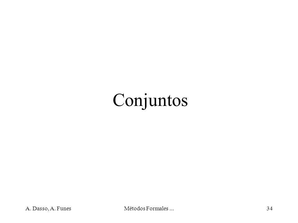 Conjuntos A. Dasso, A. Funes Métodos Formales ...