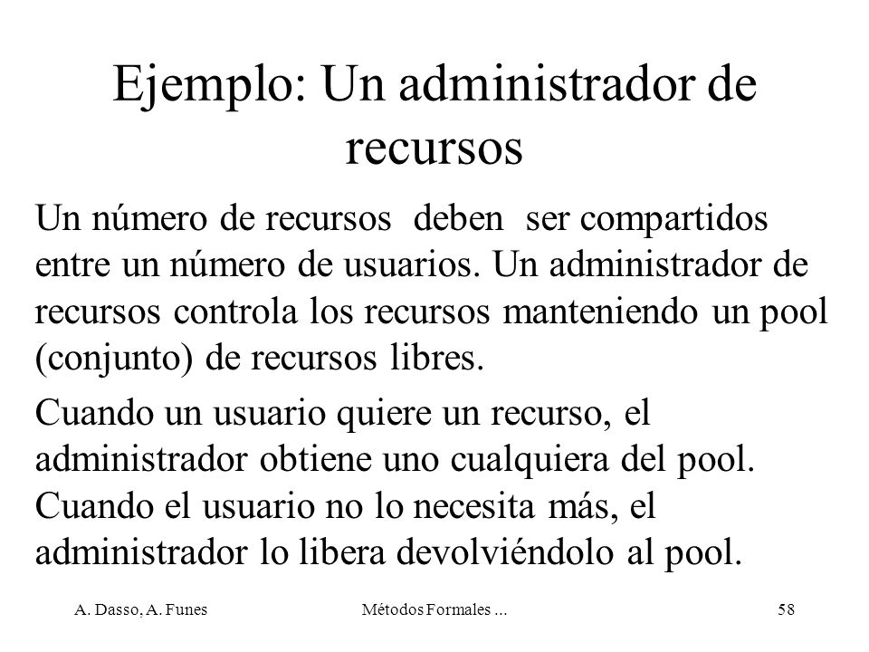 Ejemplo: Un administrador de recursos