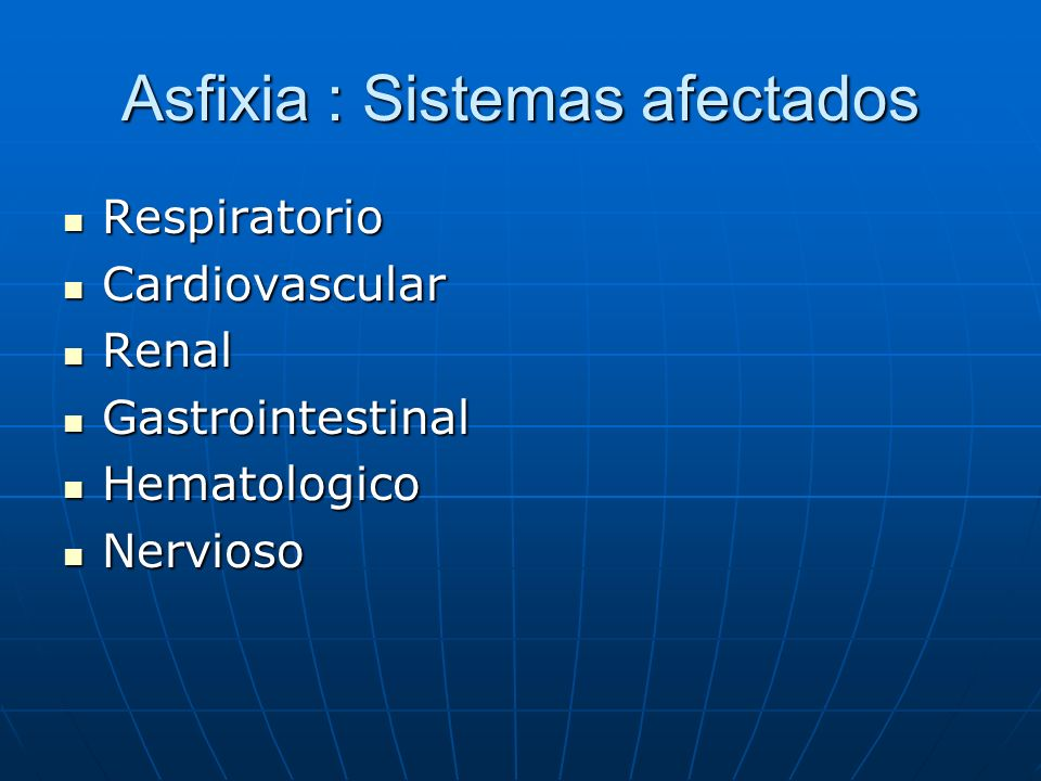 Asfixia : Sistemas afectados