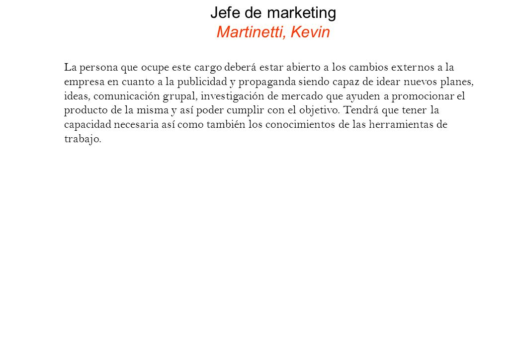 Jefe de marketing Martinetti, Kevin