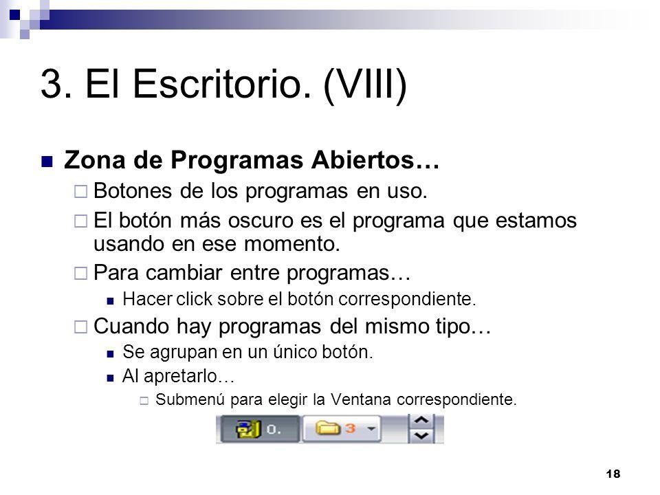 3. El Escritorio. (VIII) Zona de Programas Abiertos…