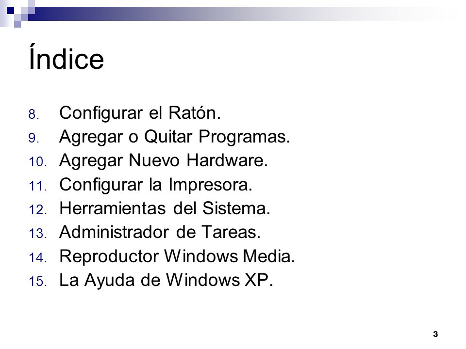 Índice Configurar el Ratón. Agregar o Quitar Programas.