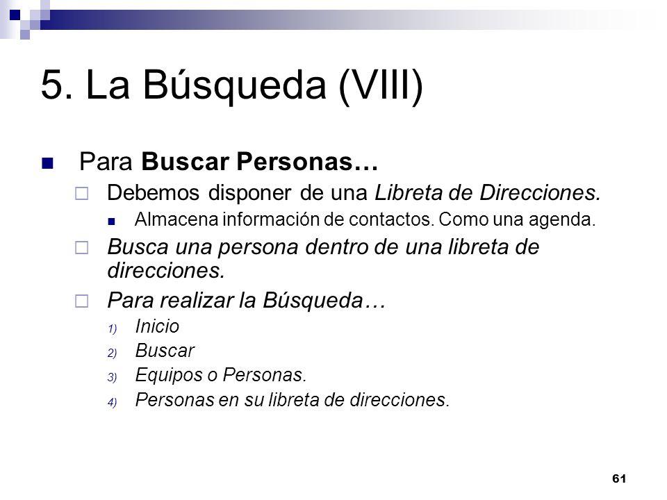 5. La Búsqueda (VIII) Para Buscar Personas…