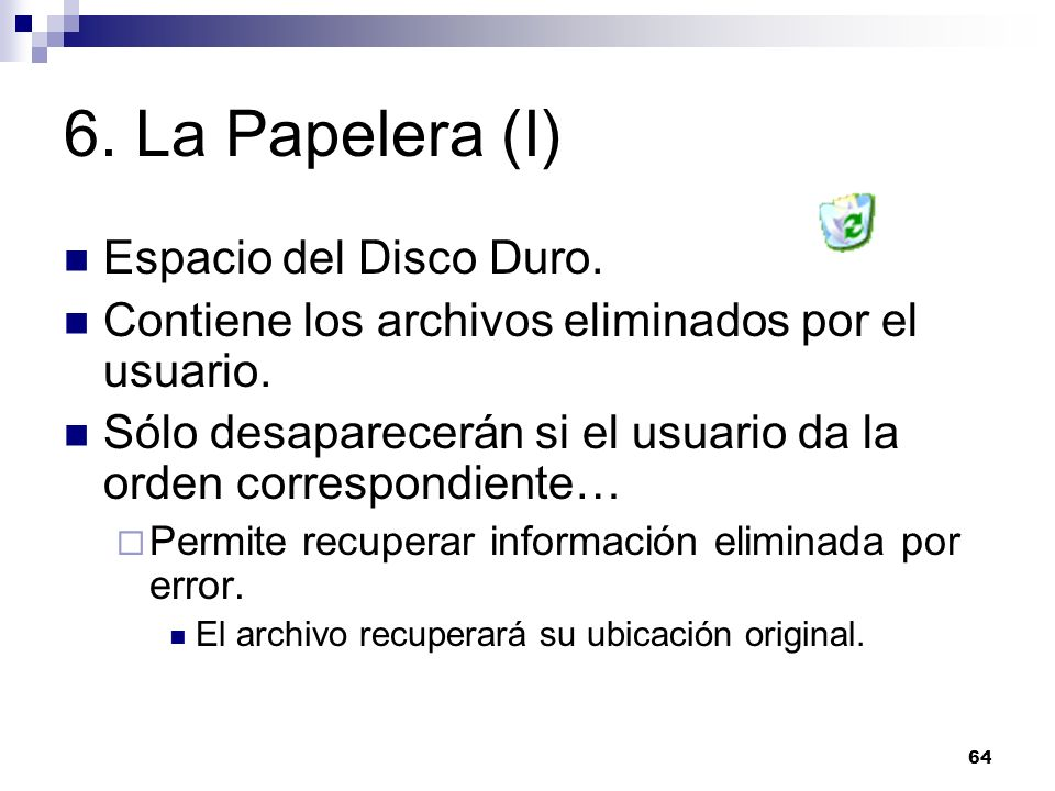 6. La Papelera (I) Espacio del Disco Duro.