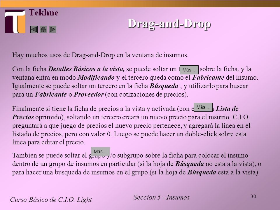Drag-and-Drop Hay muchos usos de Drag-and-Drop en la ventana de insumos.