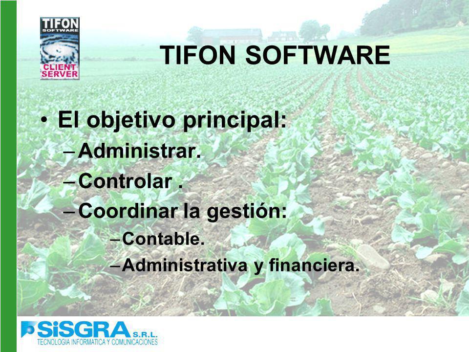 TIFON SOFTWARE El objetivo principal: Administrar. Controlar .