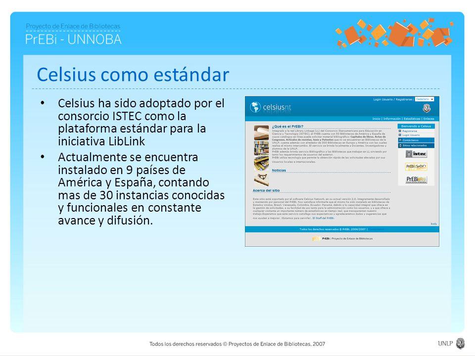 Celsius como estándar Celsius ha sido adoptado por el consorcio ISTEC como la plataforma estándar para la iniciativa LibLink.