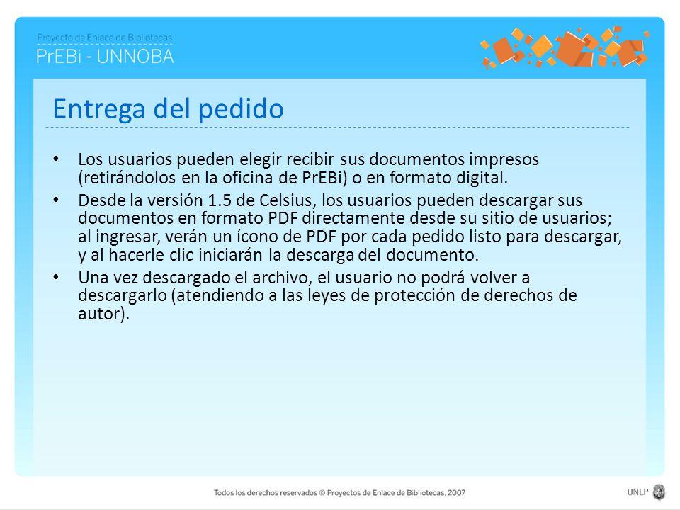 Entrega del pedido Los usuarios pueden elegir recibir sus documentos impresos (retirándolos en la oficina de PrEBi) o en formato digital.