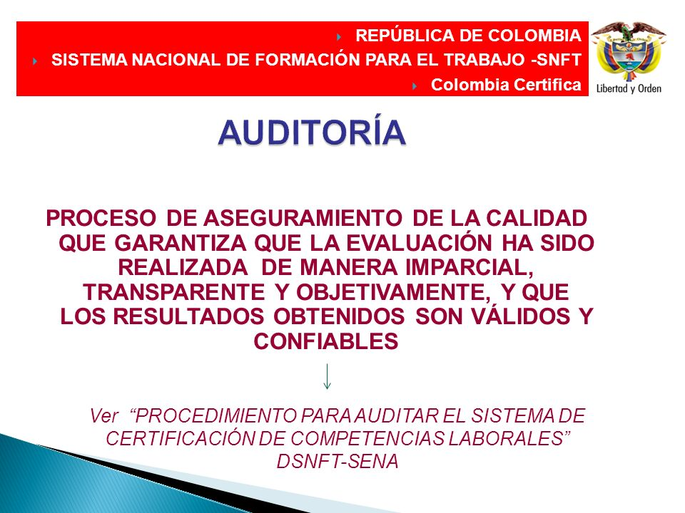 REPÚBLICA DE COLOMBIA SISTEMA NACIONAL DE FORMACIÓN PARA EL TRABAJO -SNFT. Colombia Certifica. AUDITORÍA.