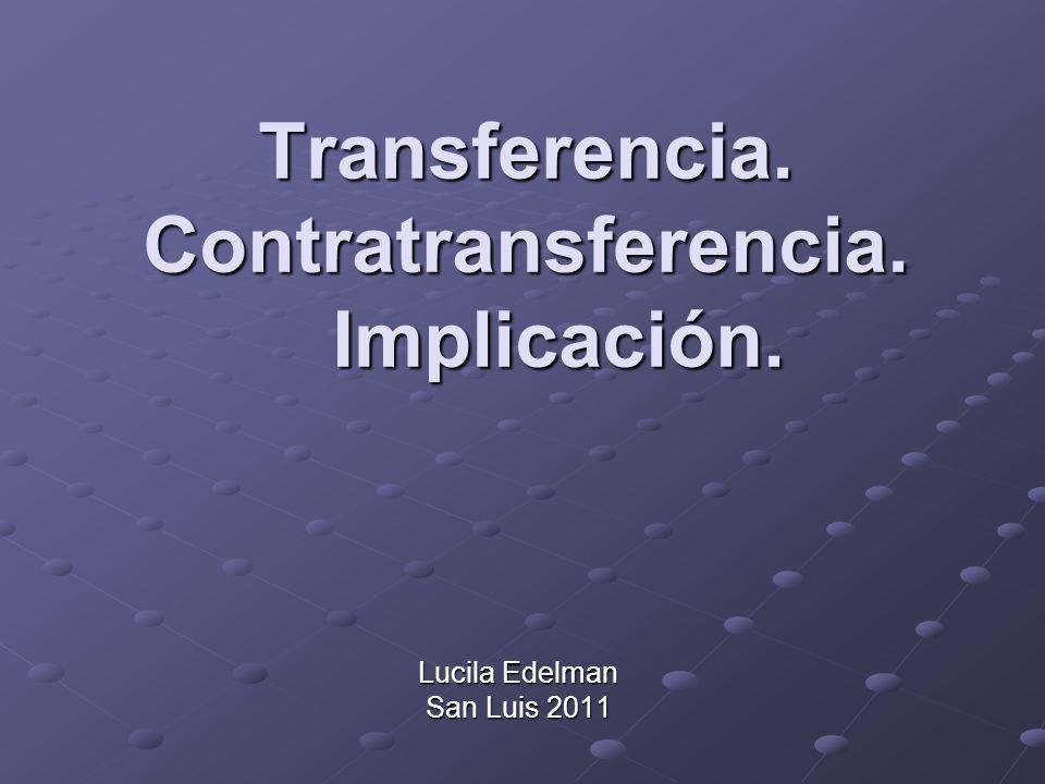 Transferencia. Contratransferencia. Implicación.