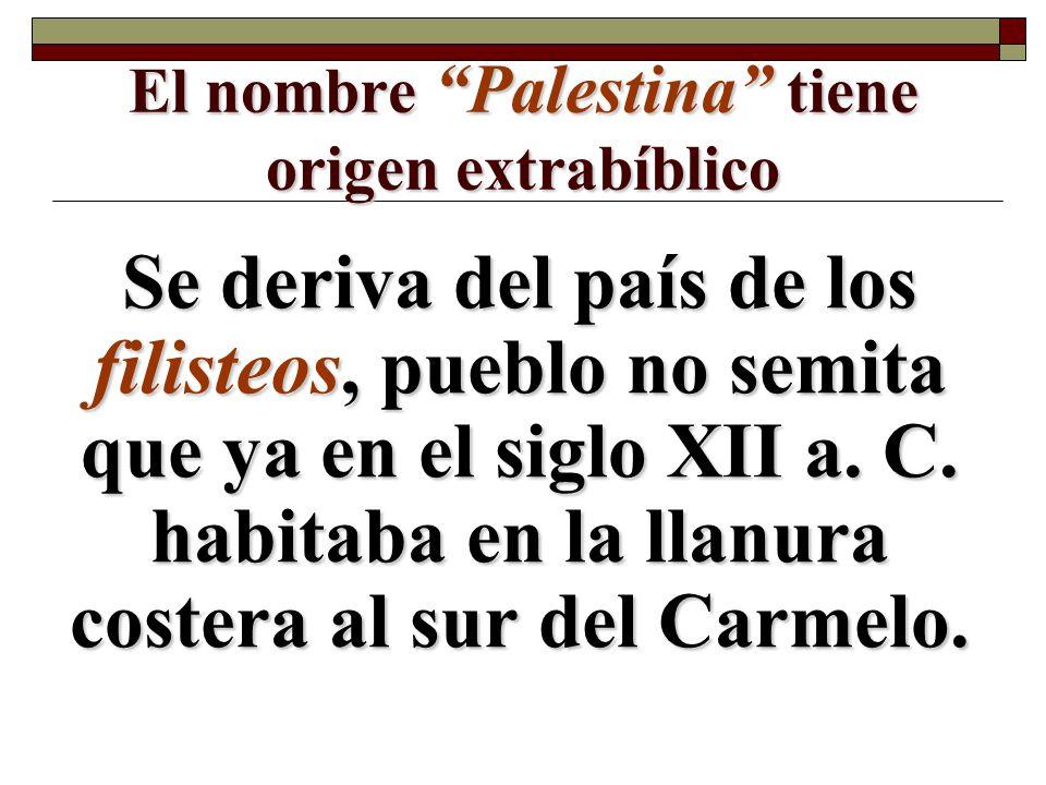 El nombre Palestina tiene origen extrabíblico