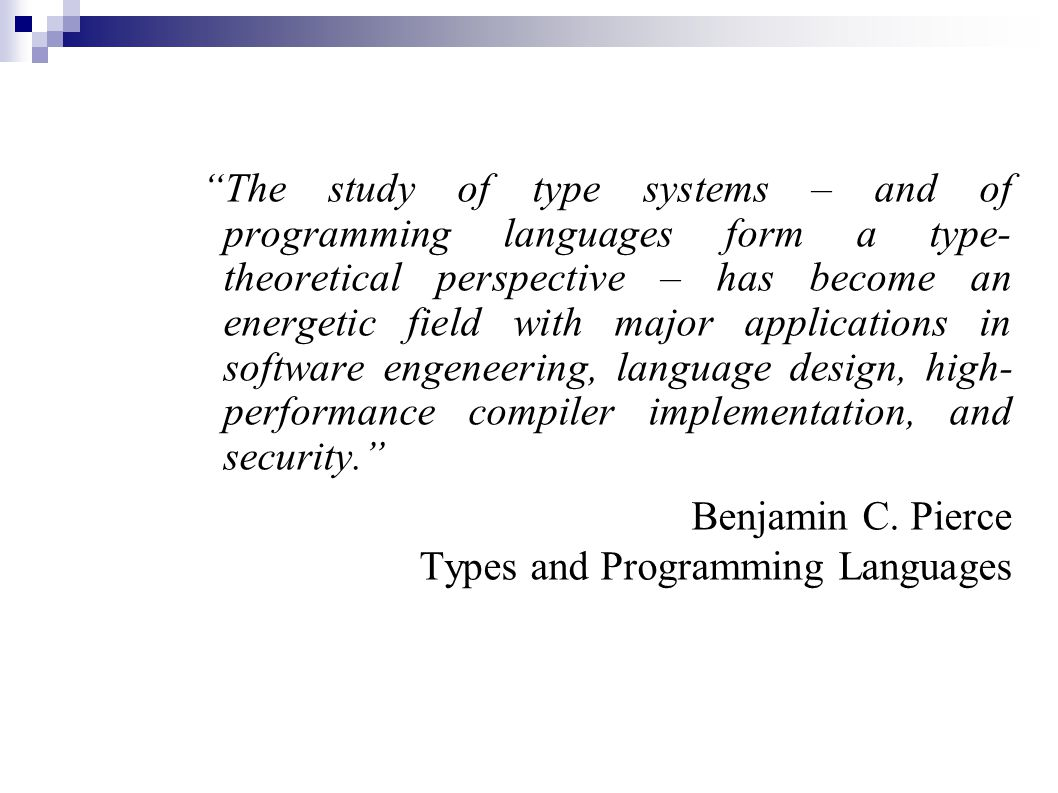The study of type systems – and of programming languages form a type-theoretical perspective – has become an energetic field with major applications in software engeneering, language design, high-performance compiler implementation, and security.