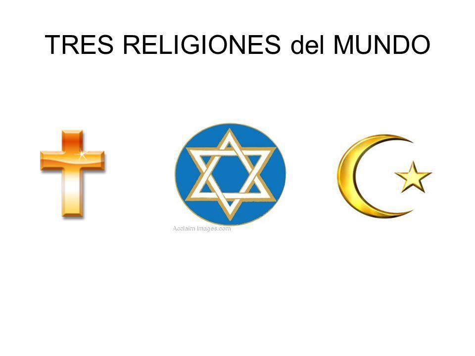TRES RELIGIONES del MUNDO