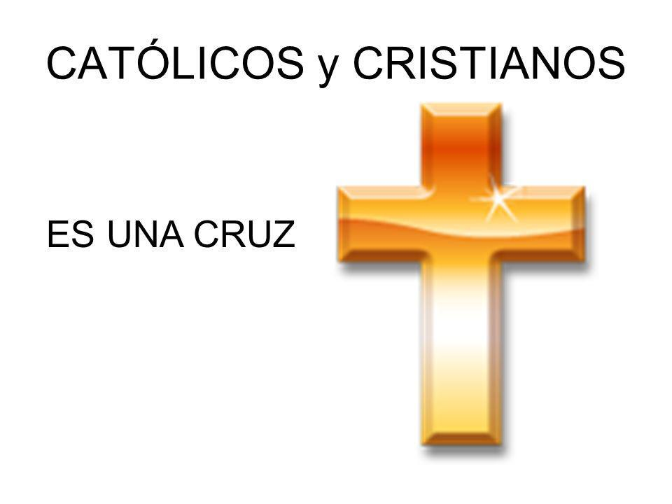 CATÓLICOS y CRISTIANOS